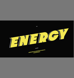energy font slanted style modern typography vector image