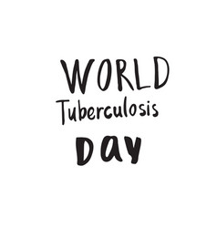 Greeting card of the world tuberculosis day vector