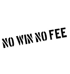 No Win No Fee black rubber stamp on white vector