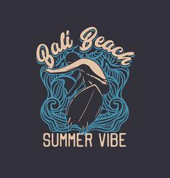 T shirt design bali beach summer vibe with surfer vector