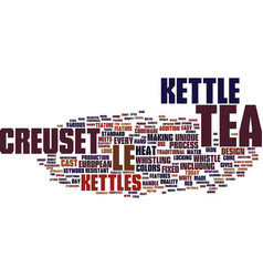 le creuset tea kettle text background word cloud vector image