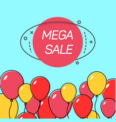 Mega sale emblem with balloons vector