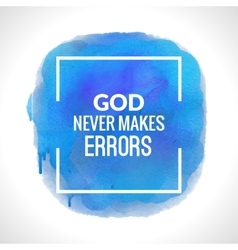 Motivation blue watercolor poster God never makes vector