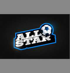 All star modern professional typography football vector