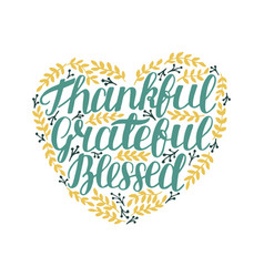 Hand lettering thankful grateful blessed in vector