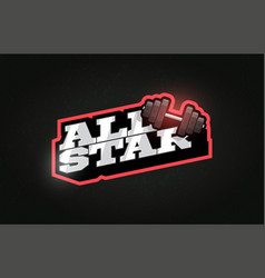 all star modern professional typography dumbbell vector image
