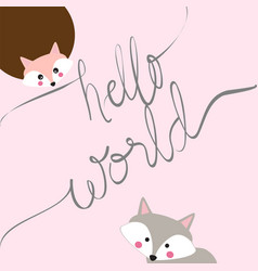 Cute cartoon fox hello world vector