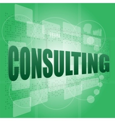 Words consulting on digital screen business vector