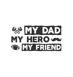 Fathers day badge typography sign - my dad my vector