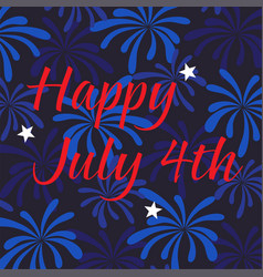 happy july 4th on fireworks background vector image