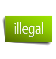 Illegal green paper sign isolated on white vector
