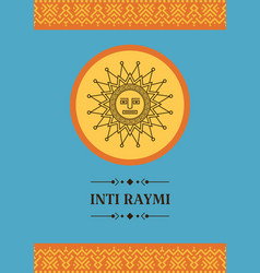 Poster for the ancient pagan festival inti raymi vector