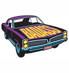 Bad Ass Muscle Car design vector image vector image