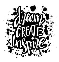 Dream create inspire vector