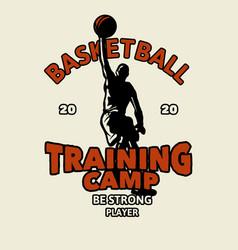 T shirt design basketball training camp be strong vector