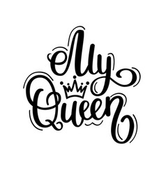 my queen calligraphy design vector image vector image