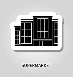 supermarket black building sticker vector image