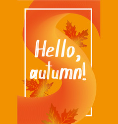hello autumn poster template can be used for vector image vector image