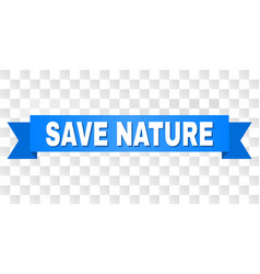 blue ribbon with save nature title vector image