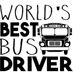 World s best bus driver on white background vector