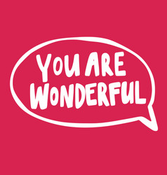 You are wonderful valentines day sticker vector