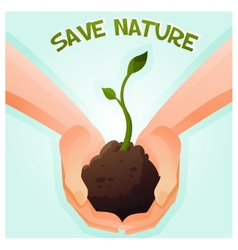 Two hands holding a young green plant vector image