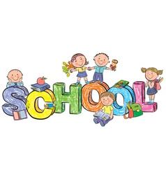 Word school and funny children vector image vector image