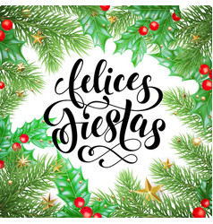 Felices fiestas spanish happy holidays hand drawn vector