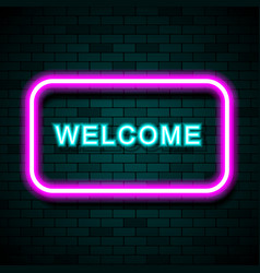 neon sign with the word welcome on brick wall vector image
