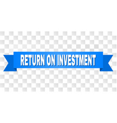 Blue stripe with return on investment caption vector