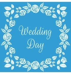 Wedding Day Floral Frame with Beautiful Roses vector image