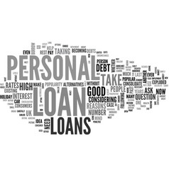 are personal loans a good idea for me text word vector image