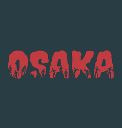 Osaka city name and silhouettes on them vector