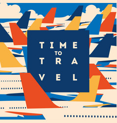 time to travel and airport vacation poster vector image