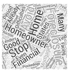 How to Avoid and Stop Foreclosure on Your Home vector image vector image