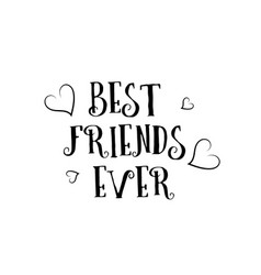 best friends ever love quote logo greeting card vector image