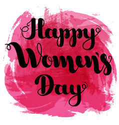 black lettering happy women s day on pink spot vector image