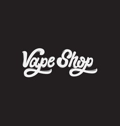 Handwritten lettering vape shop template for vector