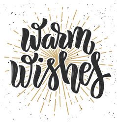 warm wishes hand drawn lettering phrase on white vector image vector image