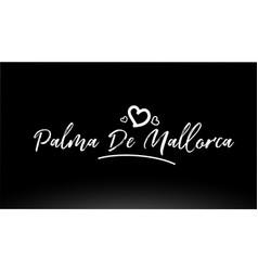 Palma de mallorca black and white city hand vector