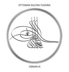 Tughra ottoman sultan osman third vector