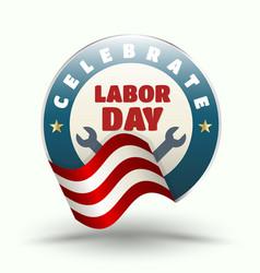 celebrate labor day badge vector image