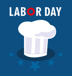 Labor day card with hat chef and stars vector