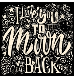 T-shirt printing I Love You To The Moon And Back vector image