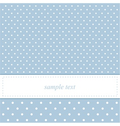 Baby blue card or invitation with polka dots vector image