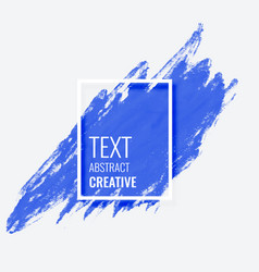 blue abstract brush stroke with text space vector image