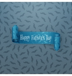 Happy Fathers Day scroll textile paper Ribbon vector