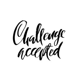 Challenge accepted dry brush lettering modern vector