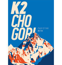 k2 in karakoram pakistan outdoor adventure poster vector image