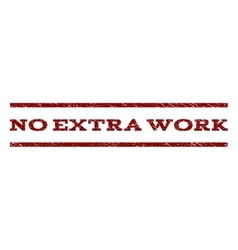 No Extra Work Watermark Stamp vector image